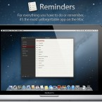 Reminders is one of the most useful new apps that came with iOS 5. Now it's on Mac too. All your reminders will sync across all your iDevices too. 